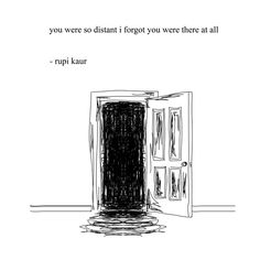 You were so distant I forgot you were there at all- rupi
