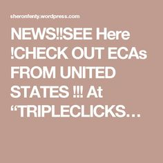 """NEWS!!SEE Here !CHECK OUT ECAs FROM UNITED STATES !!! At """"TRIPLECLICKS…"""
