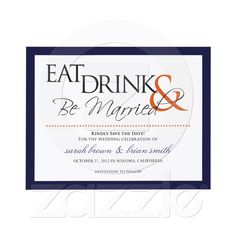 Eat, Drink & Be Married wedding Save the Date Custom Invitations from Zazzle.com