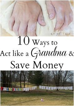 10 Ways to Act Like a Grandma and Save Money - We Got Real