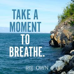 From significant moments to those that seem mundane- just Breathe ! Inspirational Thoughts, Positive Thoughts, Words Quotes, Me Quotes, Sayings, Keep Calm And Relax, Super Soul Sunday, Mottos To Live By, Quotes About Everything