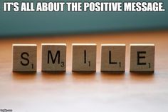 It's all about the positive message. #success #positive #smile