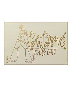 Another great find on #zulily! 'Be Brave' Wall Sign by Collins #zulilyfinds