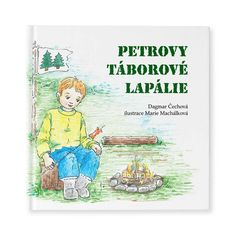 Petrovy táborové příhody - OriginalniKnihy.cz