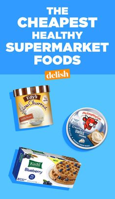 The 50 Cheapest, Healthiest Foods In The Supermarket  - Delish.com