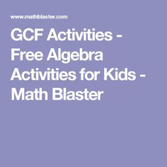 GCF Activities - Free Algebra Activities for Kids - Math Blaster