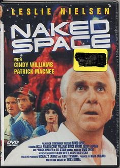 """Naked Space (1983), a science fiction spoof, appeared on HBO titled """"Space Ship"""".  This under-appreciated comedic gem stars Leslie Nielsen, Cindy Williams, Patrick MacNee, Bruce Kimmel and Gerrit Graham.  Fun movie!  Can be found on YouTube.  The """"I Want To Eat Your Face"""" scene is crazy funny!"""