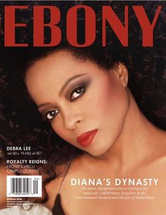 Diana Ross to grace the Spring 2019 issue of Ebony Magazine Jet Magazine, Black Magazine, Diana Ross, Ebony Magazine Cover, Magazine Covers, The Joys Of Motherhood, Essence Magazine, Before Us, History Facts