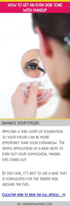 How to get an even skin tone with makeup - Enhance your eyelids