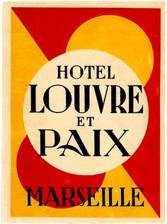 vintage luggage label - Hotel Louvre et Pais à Marseille Luggage Stickers, Luggage Labels, Vintage Luggage, Vintage Travel Posters, Vintage Advertisements, Vintage Ads, Vintage Type, Vintage Graphic, Green Label