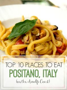 Top 10 places to eat, including my favorite meals, in Positano, Italy on the Amalfi Coast!