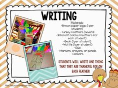 Thanksgiving writing craftivity. Students write or draw one thing they're thankful for on each turkey feather. This activity goes great with the book A Turkey for Thanksgiving by Eve Bunting!