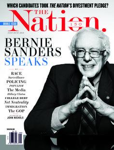 Bernie Sanders Speaks, The Nation / July 20, 2015.