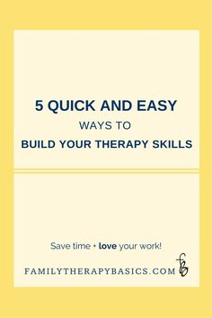 Save time (and money) by using these strategies for building your therapy skills.: