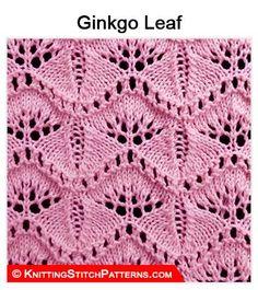 Knitting Stitch Patterns - Lace Knitting: Ginkgo Leaf stitch. Free