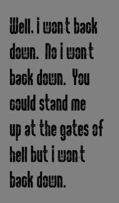 Tom Petty – I Won't Back Down – song lyrics, music lyrics, song quotes. by s… Tom Petty – I Won't Back Down – song lyrics, music lyrics, song quotes. by sonja Song Lyric Quotes, Music Lyrics, Song Lyrics Rock, Motivational Song Lyrics, Quotes From Songs, Inspirational Song Lyrics, Rock Music Quotes, Best Song Lyrics, Life Quotes