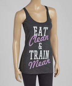 Love this Black Heather 'Eat Clean & Train Mean' Racerback Tank - Women by Chin Up Apparel on #zulily! #zulilyfinds