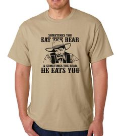 Sometimes You Eat The Bear & Sometimes The Bear, He Eats You (Big Lebowski) » Silly Boy T-shirts