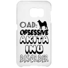 OAD Obsessive Akita Inu Disorder Galaxy S6 Cases