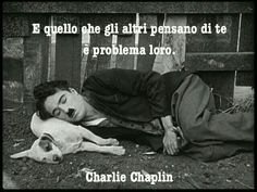 Charlie Chaplin and friend Charlie Chaplin, Victor Hugo, Mundo Cruel, Love Is Not Enough, Italian Quotes, Collie Mix, Paradis, Wise Quotes, Wise Sayings