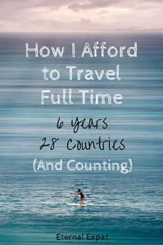 How I afford to live a life of full-time travel. How I make money, how I save it and where I spend it.