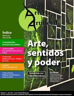 Arteria Artificial  Arteria Artificial es una revista de difusión y de vinculación, donde los estudiantes del Posgrado en Artes de la Universidad de Guanajuato, Campus Guanajuato, muestran avances de sus investigaciones, obra propia y hallazgos de interés para el mundo del arte, en la red.