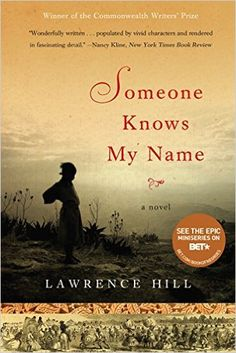 Someone Knows My Name: A Novel - Kindle edition by Lawrence Hill. Literature & Fiction Kindle eBooks @ Amazon.com.