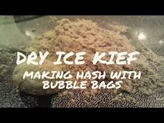 Dry ice Kief - Making Hash for Weed edibles