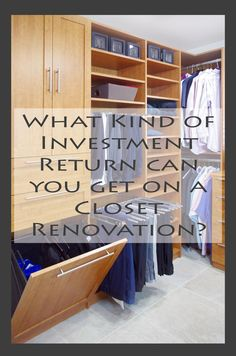 Is a closet renovation worth it? This blog breaks down the numbers and talks about ROI on closets