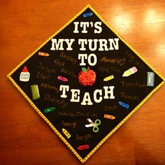 Teacher Graduation Cap Let the kiddos sign it! Makes it so much more special and meaningful. - New Deko Sites Teacher Graduation Cap, Graduation Cap Designs, Graduation Cap Decoration, Grad Cap, College Graduation, Graduation Ideas, Graduation Quotes, Graduation Announcements, Graduation Invitations