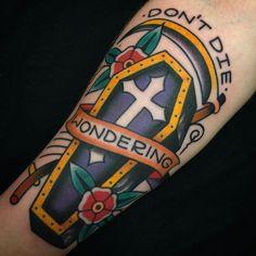 Don't Die Wondering tattoo by at Honor & Glory Tattoo in Inman SC Ems Tattoos, Anime Tattoos, Disney Tattoos, Quote Tattoos, Black Cloud Tattoo, Tattoo Bills, Living Art Tattoo, Coffin Tattoo, Arizona Tattoo