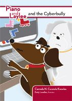 Piano and Laylee and the Cyberbully (Paperback) By Carmela Curatola Knowles, Illustrated by Emily Lewellen