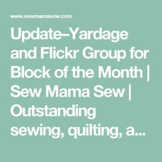 Update–Yardage and Flickr Group for Block of the Month | Sew Mama Sew | Outstanding sewing, quilting, and needlework tutorials since 2005.