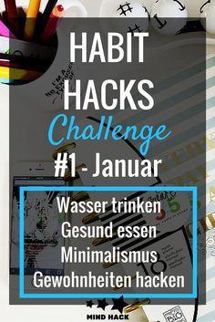 Habit Hacks Die neue Serie - Jeden Monat 3 neue Gewohnheiten! Morgens, Mittags und Abends je eine Veränderung der Routinen - Zum Mitmachen!  Mehr Wasser trinken / Rohkost essen / Minimalismus im Schlafzimmer / Gewohnheiten hacken