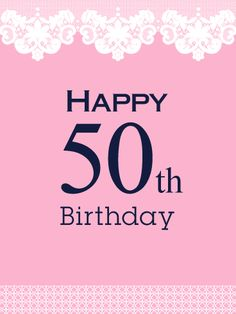 Happy 50th Birthday Card. This lovely baby pink card, trimmed by delicate and ornate filigree designs, is just the perfect way to wish someone special a very Happy 50th Birthday! It's flirty and feminine and festive…just like the birthday girl herself!