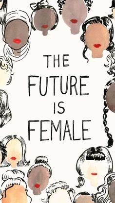 "Feminist claim ""The Future is Female"" - but what does that mean? Power Wallpaper, Wallpaper Quotes, Wallpaper Backgrounds, Iphone Wallpaper, Quotes Thoughts, Life Quotes Love, Boss Quotes, Feminist Quotes, Feminist Art"