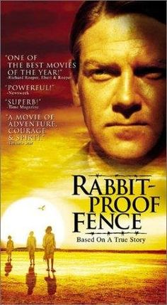 Rabbit-Proof Fence - Set in Australia 1931.  A story of 3 little girls who find themselves in a Christian Mission, and who decide they want to go home and so they set off on a trek across the Outback. Well worth a look!