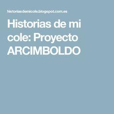 Historias de mi cole: Proyecto ARCIMBOLDO