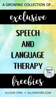 Download exclusive speech therapy freebies by signing up...for free!