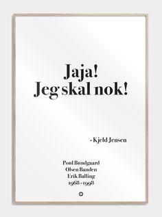 """""""Jaja! Jeg skal nok!"""" - Find sjove plakater med danske filmcitater fra Olsen Banden på Citatplakat.dk Olsen, Movie Quotes, Wise Words, Letter Board, Danish, Humor, Band, Memes, Haifa"""