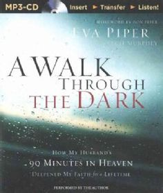 Shop for A Walk Through the Dark: How My Husband's 90 Minutes in Heaven Deepened My Faith for a Lifetime (CD-Audio). Free Shipping on orders over $45 at Overstock.com - Your Online Books Destination! Get 5% in rewards with Club O!