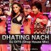 New Update || Dhating Naach (Drop House mix) DJ DITS ||  http://djsdrive.in/dhating-naach-drop-house-mix-dj-dits/  Musical regards [ Deejays Drive Team ]