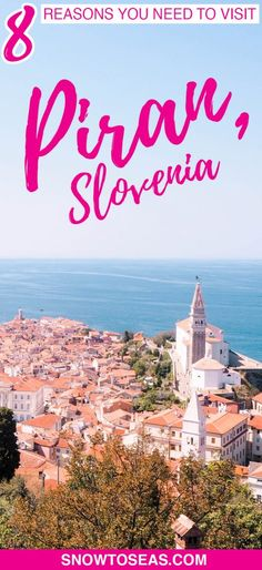 Check out 8 reasons why you need to need to visit Slovene Istria's westernmost city, and discover the best things to do in Piran!