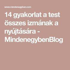 14 gyakorlat a test összes izmának a nyújtására Yoga, Sports, Hs Sports, Excercise, Sport, Exercise, Yoga Sayings