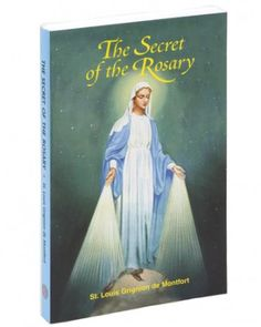The Secret of the Rosary , St Louis Mary Grignion De Montfort, Catholic Book Publishing Corp Rosary Prayer, Holy Rosary, Secret Of The Rosary, The Secret, Catholic Books, Catholic Prayers, Divine Mercy Rosary, Blessed Mother Mary, Pope John Paul Ii