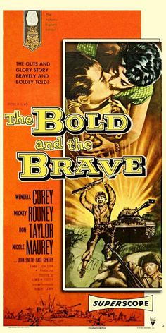 The Bold and the Brave (1956). Starring: Wendell Corey, Mickey Rooney and Don Taylor