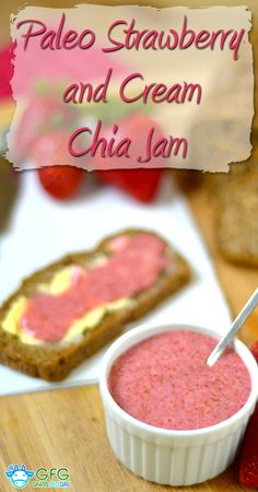 Paleo Strawberry and Cream Chia Jam (gluten and dairy free)