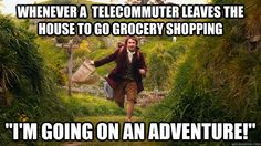 whenever a telecommuter leaves the house to go grocery shopping...