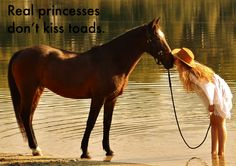 Real princesses don't kiss toads  horse, girl, western