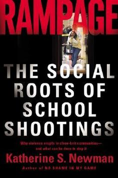 Rampage: The Social Roots of School Shootings. I'm quoted in this book.
